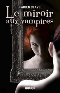 Couverture Miroir aux vampires de Fabien Clavel