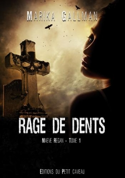 maeve regan tome 1 rage de dents chez jess livraddict. Black Bedroom Furniture Sets. Home Design Ideas