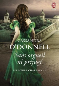 Les soeurs Charbrey, tome 1 : Sans orgueil ni prjug