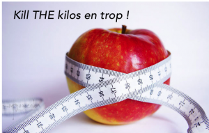 Kill the kilos en trop !